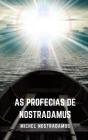 As Profecias de Nostradamus: As próximas profecias do Grande Profeta de Todos os Tempos. Cover Image