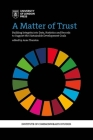 A Matter of Trust: Building Integrity into Data, Statistics and Records to Support the Sustainable Development Goals Cover Image