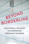 Beyond Borderline: True Stories of Recovery from Borderline Personality Disorder Cover Image