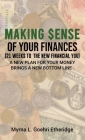 Making $ense Of Your Finances: 21 Weeks to a New Financial You Cover Image