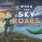 When The Sky Roars: Dyslexia Font Edition Cover Image