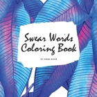 Swear Words Coloring Book for Young Adults and Teens (8.5x8.5 Coloring Book / Activity Book) Cover Image