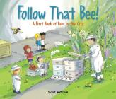 Follow That Bee!: A First Book of Bees in the City (Exploring Our Community) Cover Image