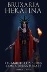 Bruxaria Hekatina: O Caminho da Bruxa com a Deusa Hekate Cover Image