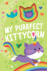 My Purrfect Kittycorn (Llamacorn and Friends) Cover Image