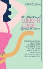 The Ultimate Rapid Weight Loss Hypnosis for Women: Regain Confidence, Develop Self Awarness, Train your Mind & start Healthy Eating Habits, Burn Fat w Cover Image
