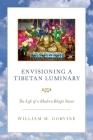 Envisioning a Tibetan Luminary: The Life of a Modern Bonpo Saint Cover Image