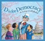 D Is for Democracy: A Citizens (Sleeping Bear Alphabets) Cover Image