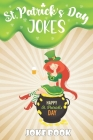 St.Patrick's Day Jokes Joke Book: A Fun and Interactive Joke Book for Boys and Girls Ages 5,6,7,8,9,10,11,12 Years Old-St Patrick's Activity Book for Cover Image