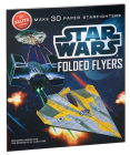 Star Wars Folded Flyers: Make 30 Paper Starfighters (Klutz) Cover Image