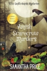 Amish Scarecrow Murders LARGE PRINT (Ettie Smith Amish Mysteries #20) Cover Image
