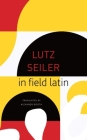 in field latin (The Seagull Library of German Literature) Cover Image