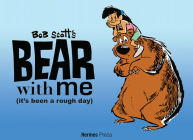 Bear with Me: (it's Been a Rough Day) Cover Image