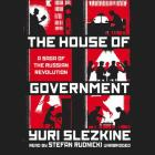 The House of Government Lib/E: A Saga of the Russian Revolution Cover Image