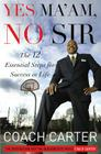 Yes Ma'am, No Sir: The 12 Essential Steps for Success in Life Cover Image