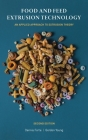 Food and Feed Extrusion Technology: An Applied Approach to Extrusion Theory Cover Image