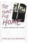 The Hunt for Home: A Korean-American Family Memoir Cover Image