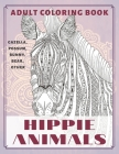 Hippie Animals - Adult Coloring Book - Gazella, Possum, Bunny, Bear, other Cover Image