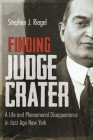 Finding Judge Crater: A Life and Phenomenal Disappearance in Jazz Age New York (New York State) Cover Image