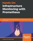 Hands-On Infrastructure Monitoring with Prometheus Cover Image