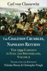 The Coalition Crumbles, Napoleon Returns: The 1799 Campaign in Italy and Switzerland, Volume 2 Cover Image