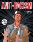 Anti- Racism Coloring Book For Adults & Kids: Featuring Powerful Quotes on Overcoming Racism Cover Image