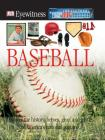 DK Eyewitness Books: Baseball: Discover the History, Heroes, Gear, and Games of America's National Pastime Cover Image
