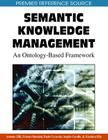 Semantic Knowledge Management:: An Ontology-Based Framework (Premier Reference Source) Cover Image