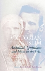 Victorian Muslim: Abdullah Quilliam and Islam in the West Cover Image