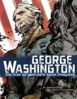 George Washington: The Rise of America's First President (American Graphic) Cover Image