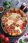 Pizza Cookbook: Many delicious and tasty recipes to become the best