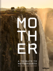 Mother: A Tribute to Mother Earth Cover Image