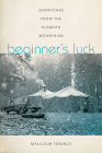 Beginner's Luck: Dispatches from the Klamath Mountains Cover Image