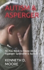 Autism & Asperger: All You Need to Know About Asperger Syndrome & Autism Cover Image
