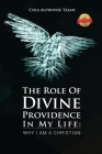 The Role of Divine Providence in My Life: Why I Am a Christian Cover Image