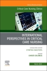 International Perspectives in Critical Care Nursing, an Issue of Critical Care Nursing Clinics of North America, 33 (Clinics: Nursing #33) Cover Image