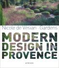 Nicole de Vésian: Gardens, Modern Design in Provence Cover Image