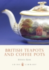 British Teapots and Coffee Pots (Shire Library) Cover Image