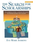 The Search for Scholarships: The Andrews System: A Step-By-Step Guide To Finding Money For College Cover Image