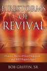 Firestorms of Revival: How Historic Moves of God Happened-and Will Happen Again Cover Image