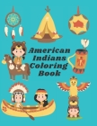 American Indians Coloring Book: Native American Culture Color Book for Children of All Ages. Cover Image