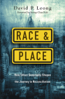 Race and Place: How Urban Geography Shapes the Journey to Reconciliation Cover Image