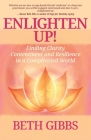 Enlighten Up!: Finding Clarity, Contentment and Resilience in a Complicated World Cover Image