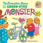 The Berenstain Bears and the Green-Eyed Monster (First Time Books(R)) Cover Image