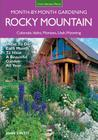 Rocky Mountain Month-By-Month Gardening: What to Do Each Month to Have A Beautiful Garden All Year - Colorado, Idaho, Montana, Utah, Wyoming (Month By Month Gardening) Cover Image