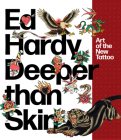 Ed Hardy: Deeper than Skin: Art of the New Tattoo Cover Image