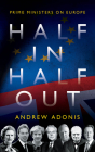 Half In, Half Out: Prime Ministers on Europe Cover Image