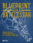Blueprint for a Battlestar: Serious Scientific Explanations Behind Sci-Fi's Greatest Inventions Cover Image