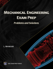 Mechanical Engineering Exam Prep: Problems and Solutions (MLI Exam Prep) Cover Image