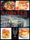 Lobster: 75 Recipes Celebrating the World's Favorite Seafood Cover Image